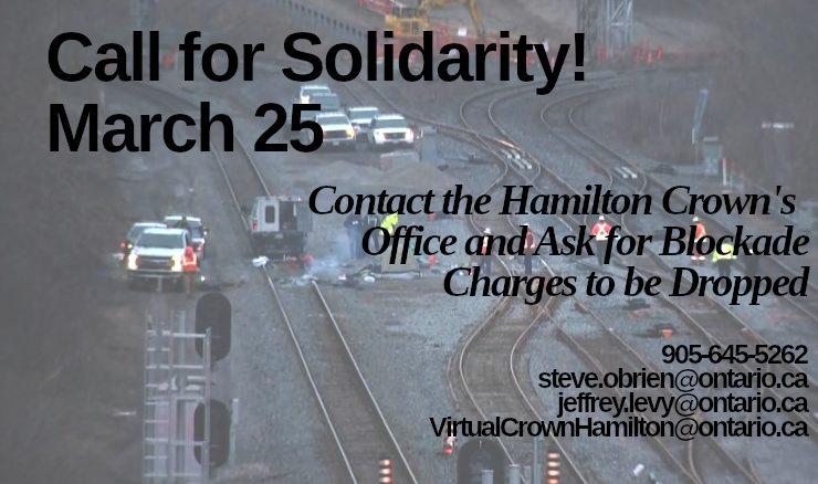 Appel à la solidarité! Contactez le bureau du procureur de Hamilton le 25 mars pour demander l'abandon des poursuites en lien avec les blocages!
